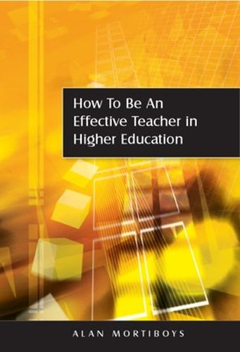 How to be an Effective Teacher in Higher Education (Paperback)