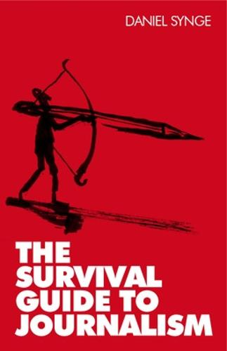The Survival Guide to Journalism (Paperback)