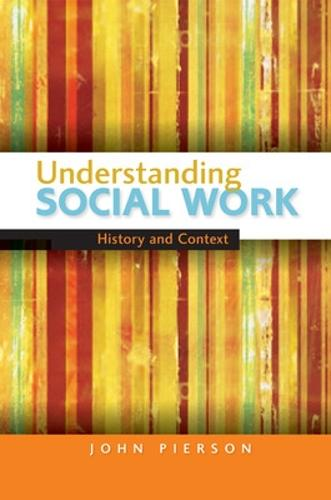 Understanding Social Work: History and Context (Paperback)