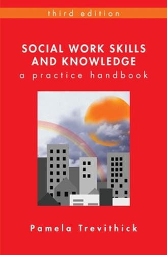 Social Work Skills and Knowledge: A Practice Handbook: A Practice Handbook (Paperback)