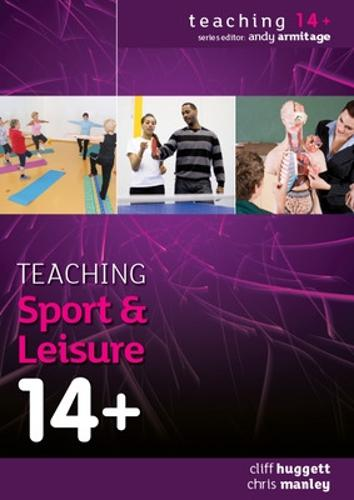 Teaching Sport and Leisure 14+ (Paperback)