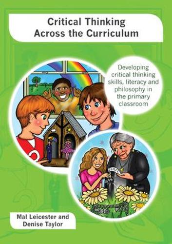 Critical Thinking across the Curriculum: Developing Critical Thinking Skills, Literacy and Philosophy in the Primary Classroom (Paperback)