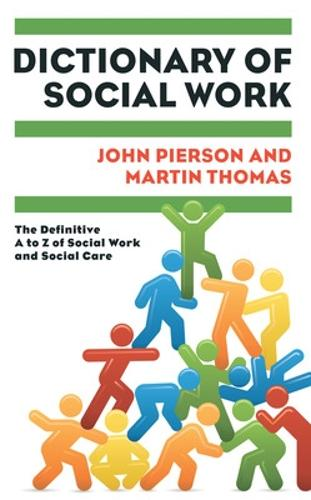 Dictionary of Social Work: The Definitive A to Z of Social Work and Social Care (Paperback)