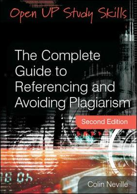The Complete Guide to Referencing and Avoiding Plagiarism (Paperback)