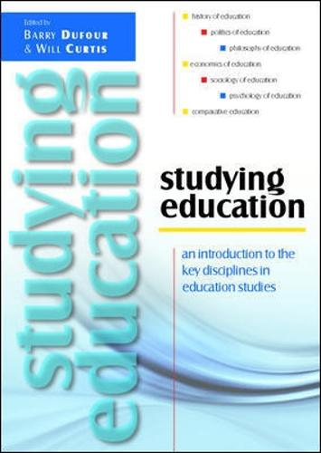 Studying Education: An Introduction to the Key Disciplines in Education Studies (Paperback)