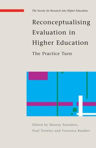 Reconceptualising Evaluation in Higher Education: The Practice Turn - SAP (Paperback)