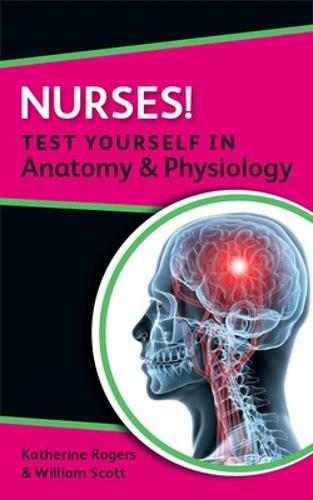 Nurses! Test yourself in Anatomy and Physiology (Paperback)