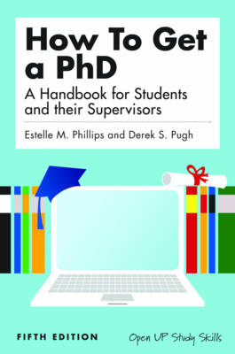 How to Get a PhD: A Handbook for Students and Their Supervisors (Paperback)