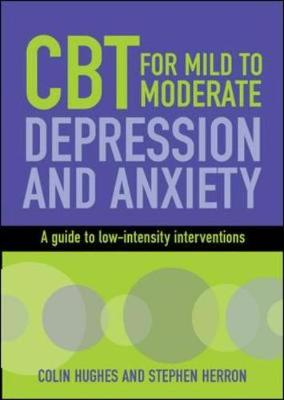 CBT for Mild to Moderate Depression and Anxiety: A Guide to Low-Intensity  Interventions - UK Higher Education OUP Humanities & Social Sciences