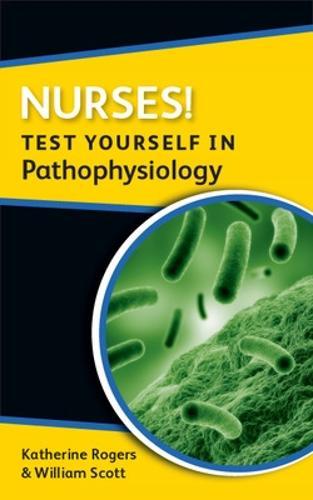 Nurses! Test yourself in Pathophysiology (Paperback)