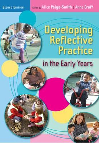 Developing Reflective Practice in the Early Years (Paperback)