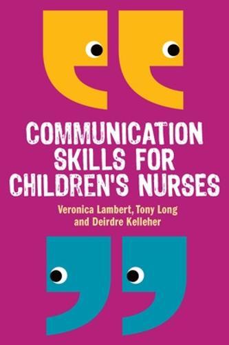 Communication Skills for Children's Nurses (Paperback)