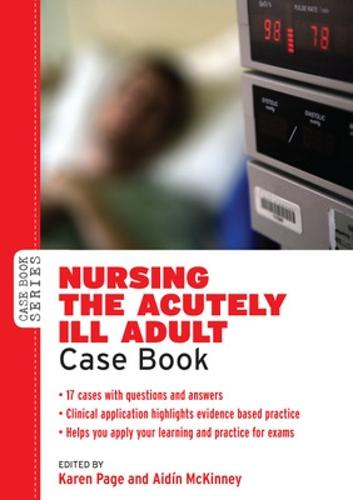 Nursing the Acutely ill Adult: Case Book (Paperback)