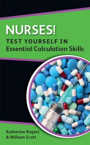Nurses! Test yourself in Essential Calculation Skills (Paperback)