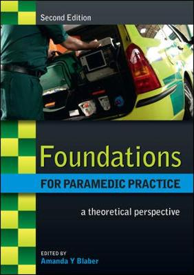 Foundations for Paramedic Practice: A Theoretical Perspective (Paperback)