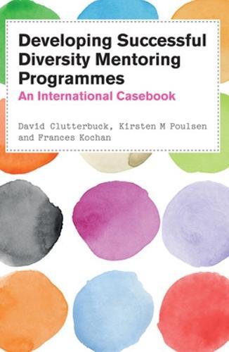 Developing Successful Diversity Mentoring Programmes: An International Casebook (Paperback)