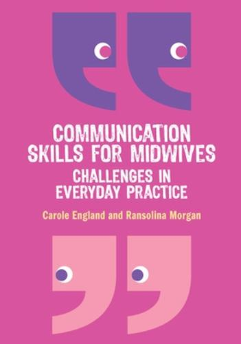 Communication Skills for Midwives: Challenges in everyday practice (Paperback)