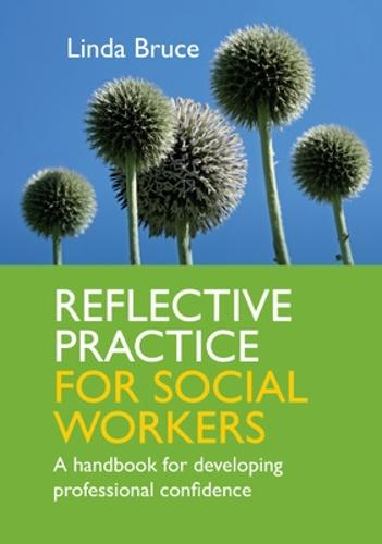 Reflective Practice for Social Workers: A Handbook for Developing Professional Confidence (Paperback)