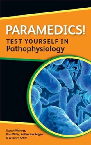 Paramedics! Test yourself in Pathophysiology (Paperback)