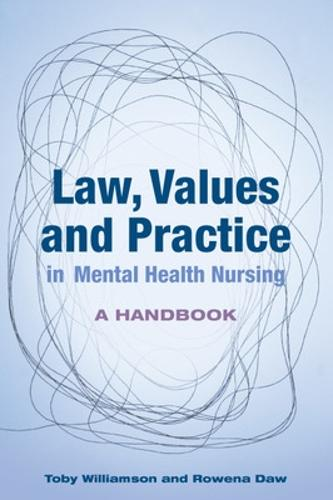 Law, Values and Practice in Mental Health Nursing: A Handbook (Paperback)