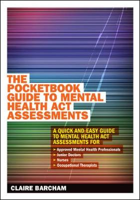 The Pocketbook Guide to Mental Health Act Assessments (Paperback)