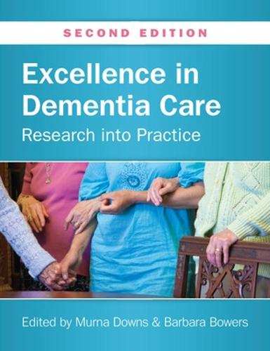Excellence in Dementia Care: Research into Practice: Research into Practice (Paperback)