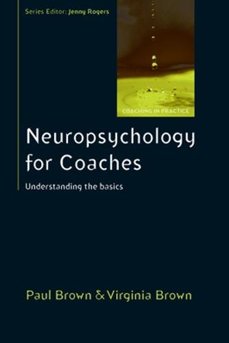 Neuropsychology for Coaches: Understanding the Basics (Paperback)