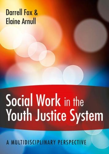 Social Work in the Youth Justice System: A Multidisciplinary Perspective (Paperback)