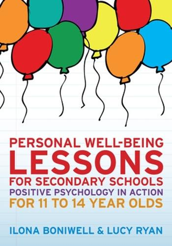 Personal Well-Being Lessons for Secondary Schools: Positive psychology in action for 11 to 14 year olds (Paperback)