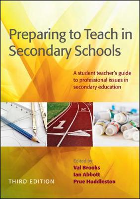 Preparing To Teach In Secondary Schools: A Student Teacher's Guide To Professional Issues In Secondary Education (Paperback)
