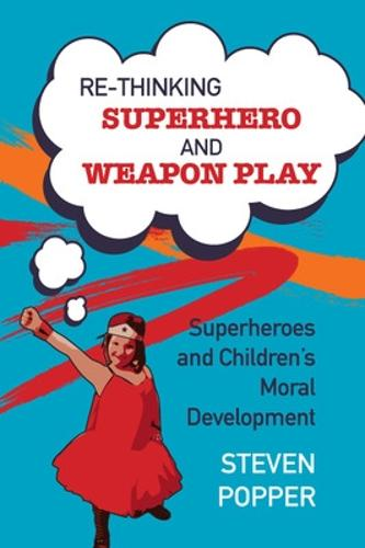 Rethinking Superhero and Weapon Play (Paperback)