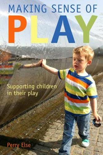 Making Sense of Play: Supporting children in their play (Paperback)