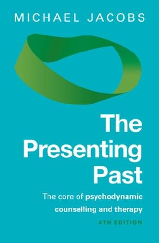 The Presenting Past: The Core of Psychodynamic Counselling and Therapy (Paperback)