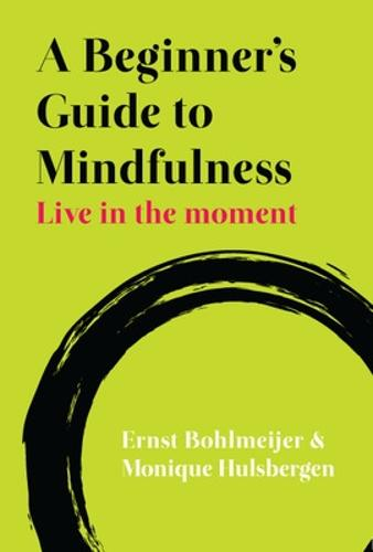 A Beginner's Guide to Mindfulness: Live in the Moment (Paperback)