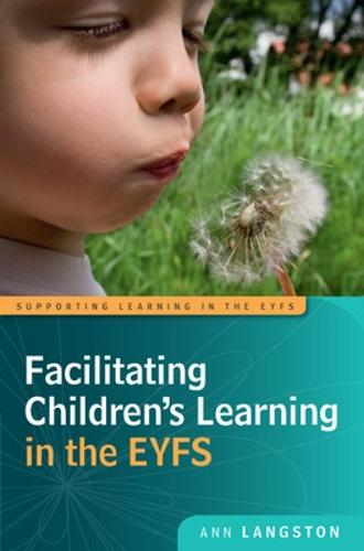 Facilitating Children's Learning in the EYFS (Paperback)