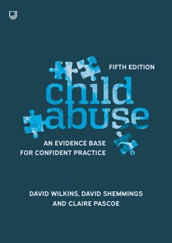 Child Abuse: An Evidence Base For Confident Practice