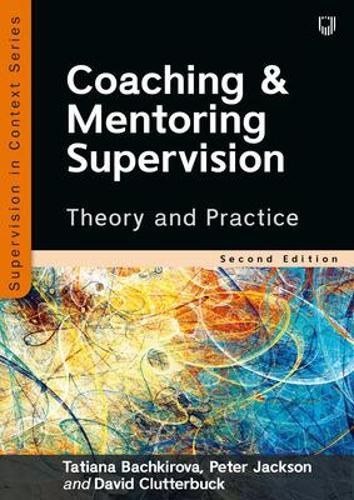 Coaching and Mentoring Supervision: Theory and Practice, 2e (Paperback)