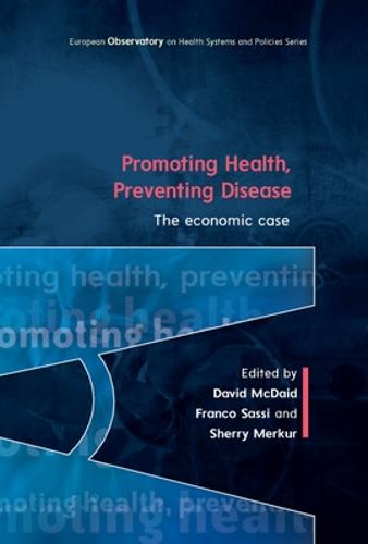 Promoting Health, Preventing Disease: The Economic Case (Paperback)