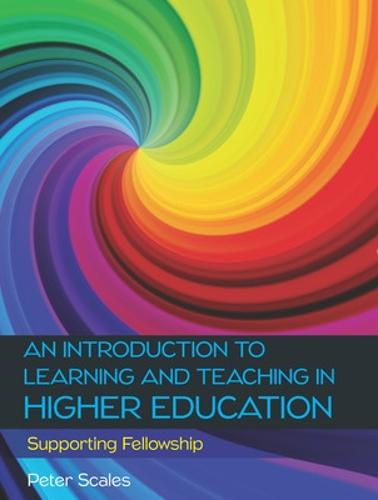 An Introduction to Learning and Teaching in Higher Education: Supporting Fellowship (Paperback)