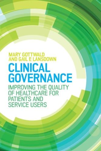 Clinical Governance: Improving the quality of healthcare for patients and service users (Paperback)