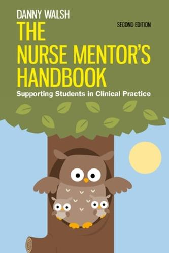 The Nurse Mentor's Handbook: Supporting Students in Clinical Practice (Paperback)