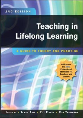 Teaching in Lifelong Learning: A Guide to Theory and Practice (Paperback)