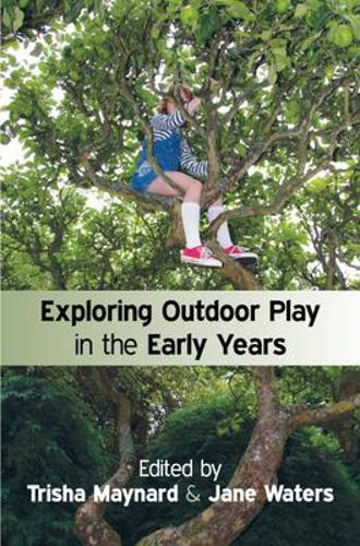 Exploring Outdoor Play in the Early Years (Paperback)