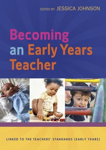 Becoming an Early Years Teacher: From Birth to Five Years (Paperback)