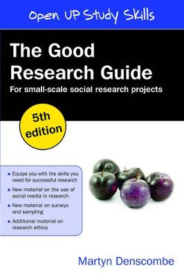 The Good Research Guide: For Small-Scale Social Research Projects: For Small Scale Research Projects (Paperback)