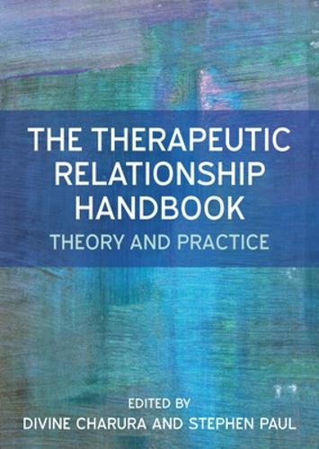 The Therapeutic Relationship Handbook: Theory & Practice (Paperback)