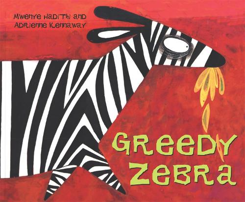 African Animal Tales: Greedy Zebra - African Animal Tales (Paperback)