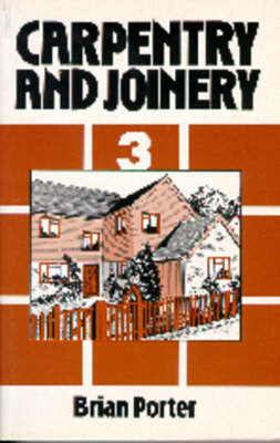 Carpentry and Joinery: v.3 (Paperback)