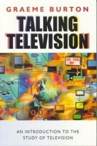Talking Television: An Introduction to the Study of Television (Paperback)