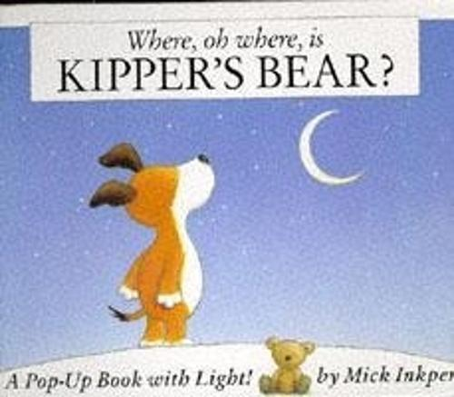 Kipper: Where Oh Where Is Kipper's Bear?: Pop-Up Book with Light - Kipper (Hardback)